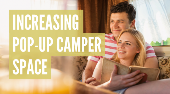 How To Increase Space In A Pop-Up Camper (16 Quick & Easy Tips)