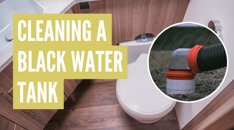 How to clean out RV black water tank