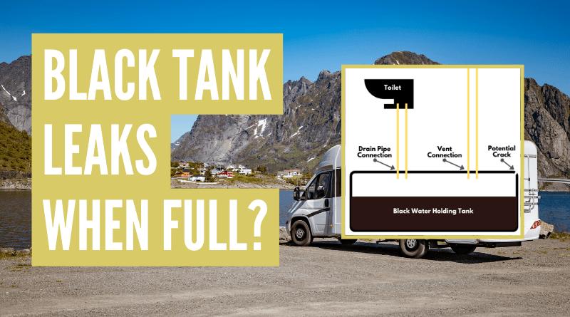 RV black tank leaks when full