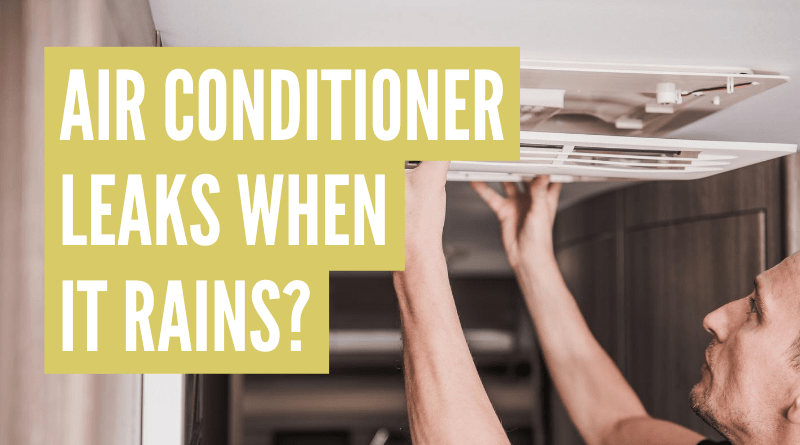 RV air conditioner leaks when it rains