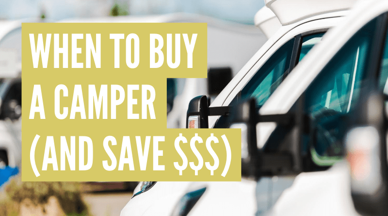 When is the best time to buy a camper