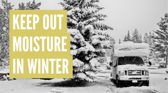 How To Keep Moisture Out Of An RV In Winter (Pro Tips)