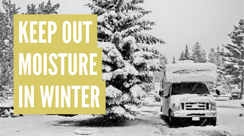 How to keep moisture out of rv in winter