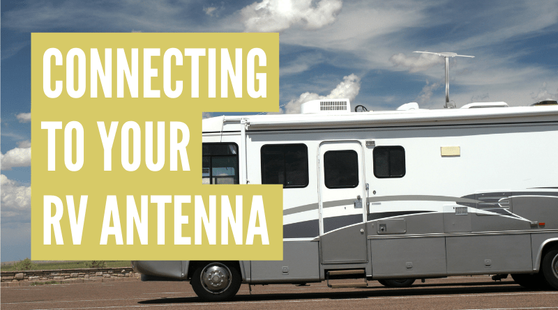 How to hook up TV to RV antenna step-by-step