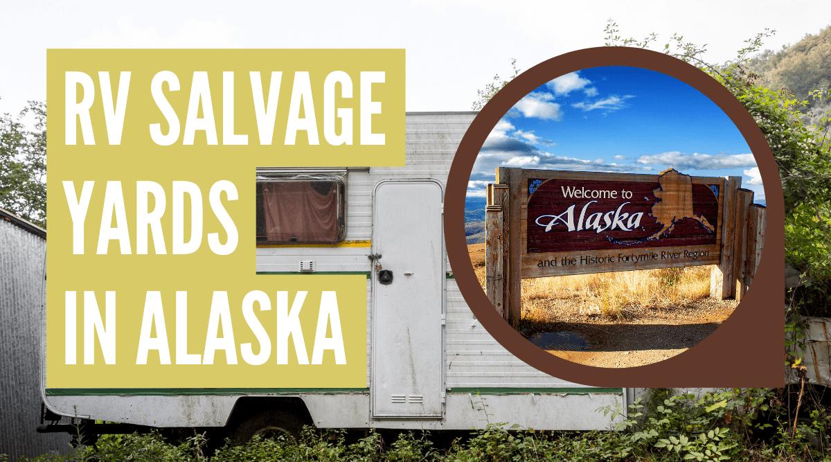 RV salvage yards in Alaska