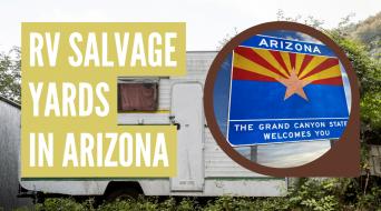 RV Salvage Yards in Arizona