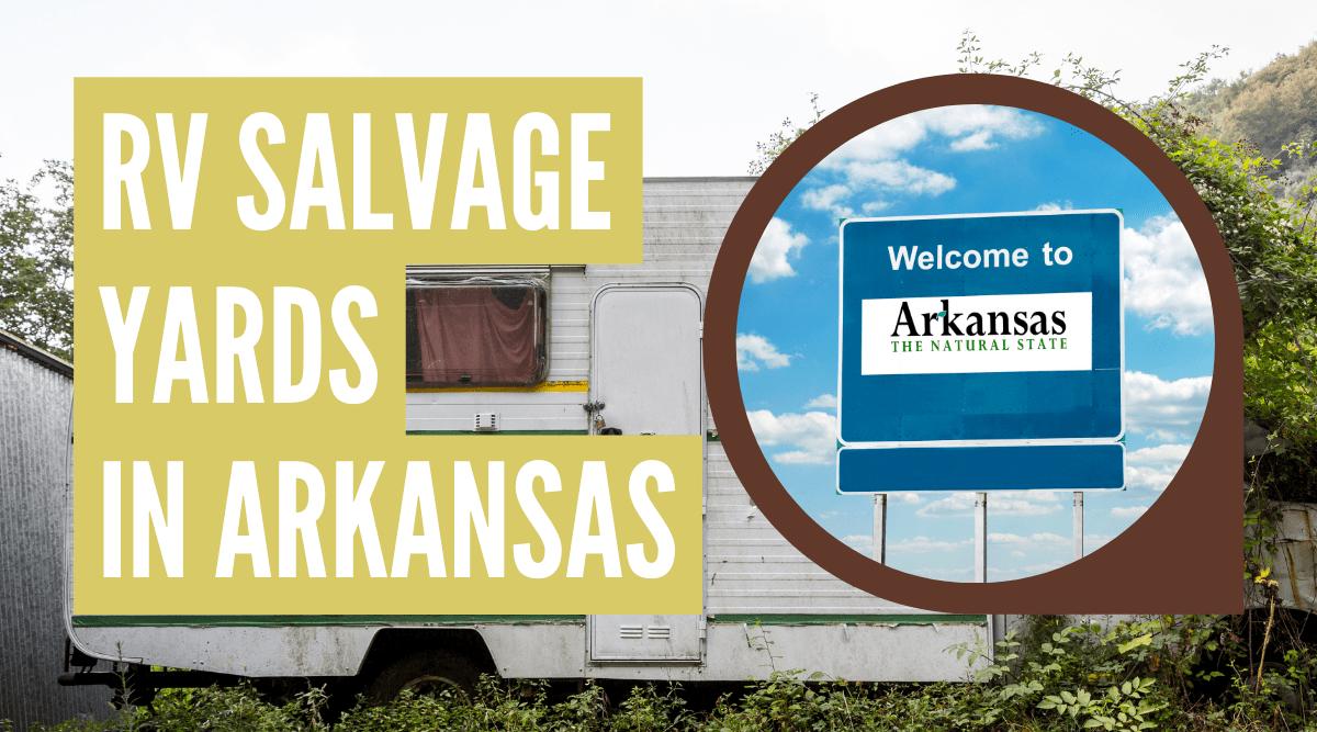 RV salvage yards in Arkansas