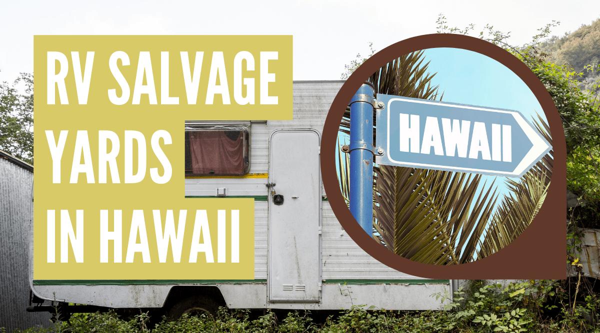 RV salvage yards in Hawaii