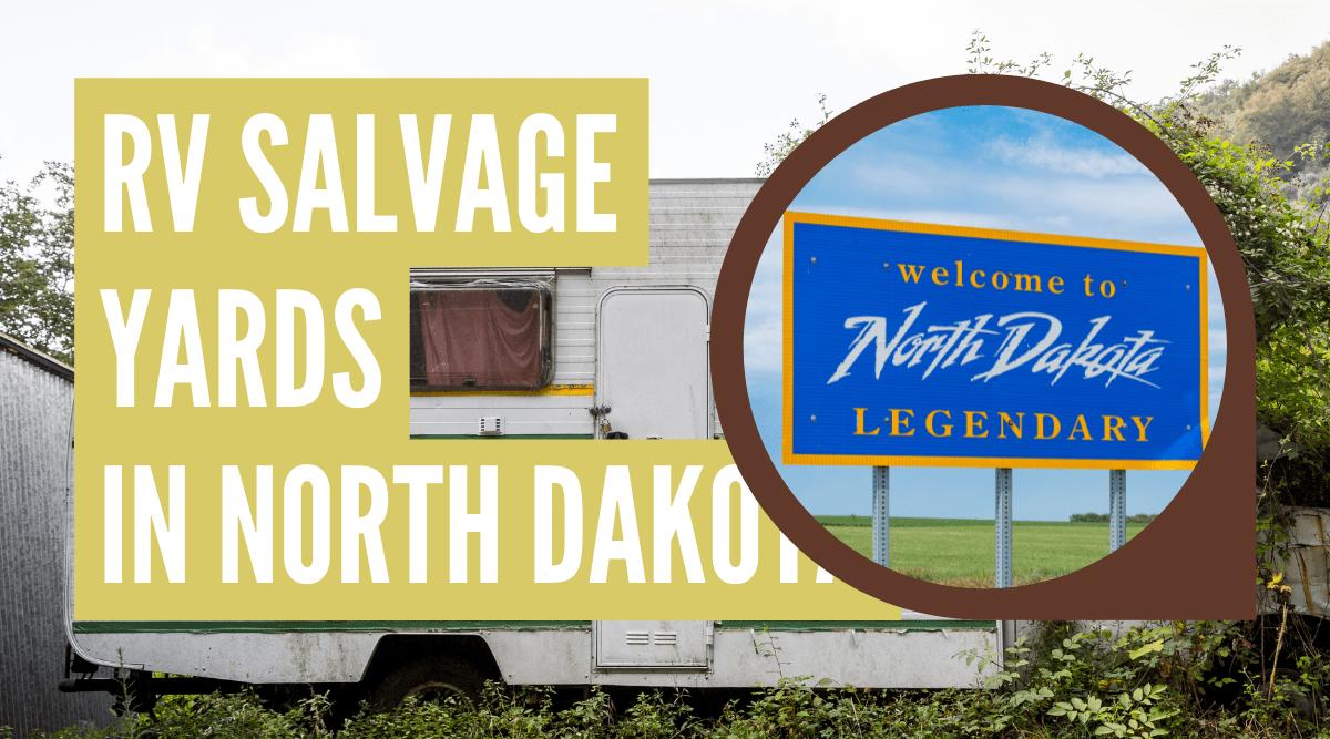RV salvage yards in North Dakota