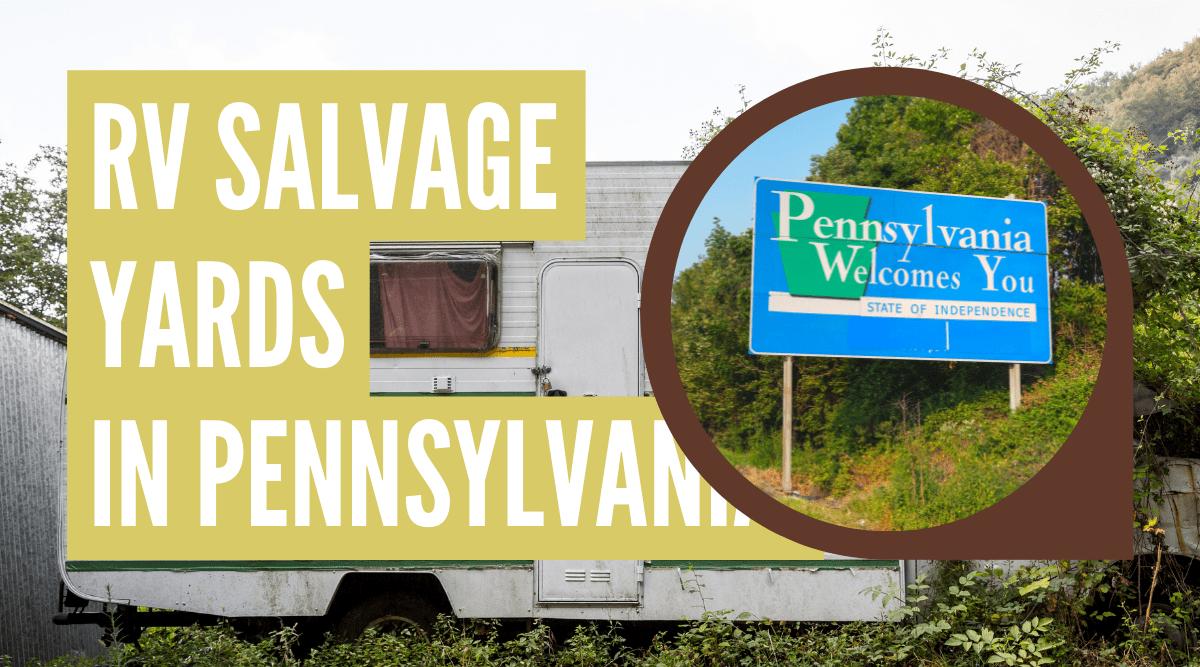 RV salvage yards in Pennsylvania