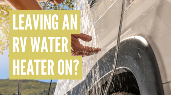 Should I Leave My RV Water Heater on All the Time? (Important)