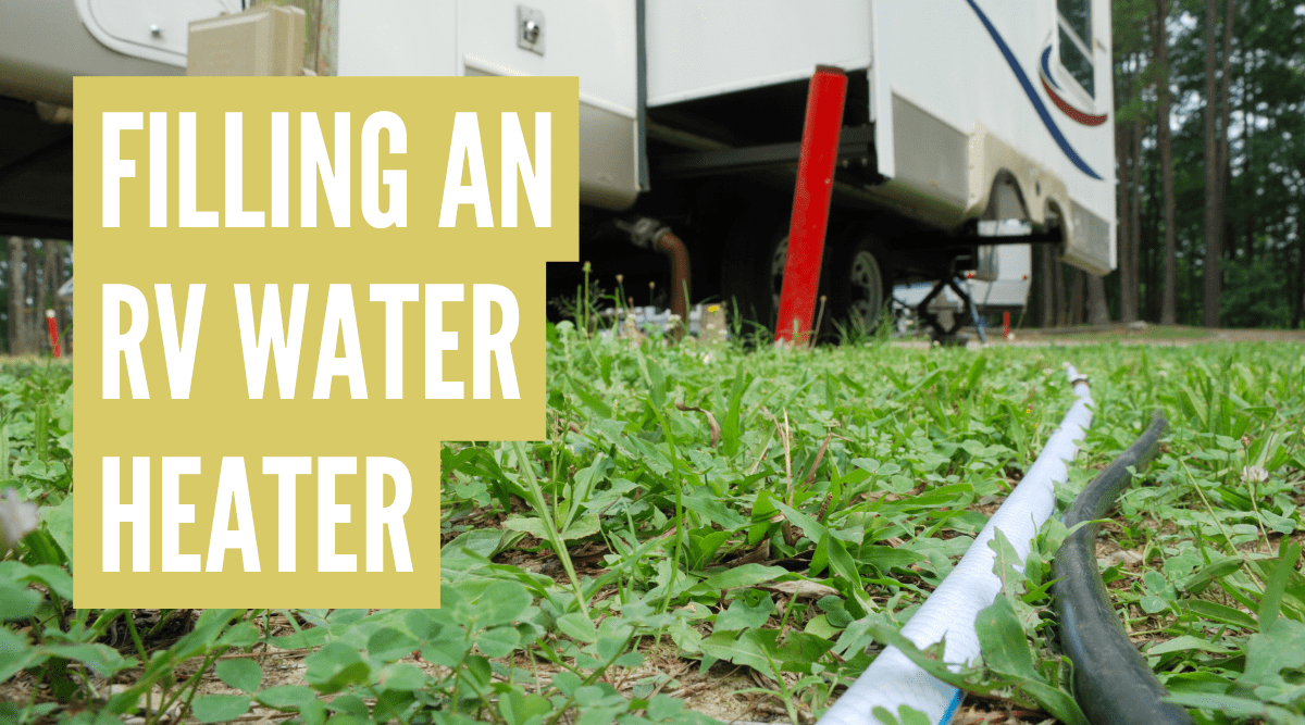 How to fill RV hot water heater